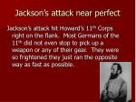 jackson s attack near perfect