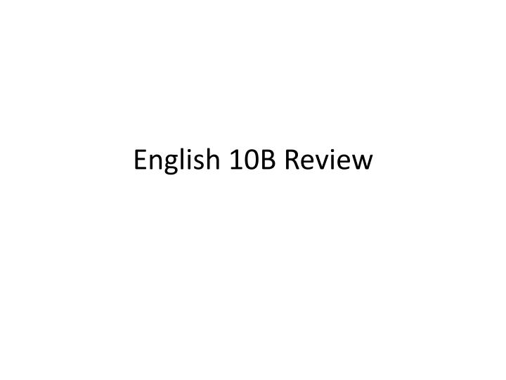 english 10b review n.