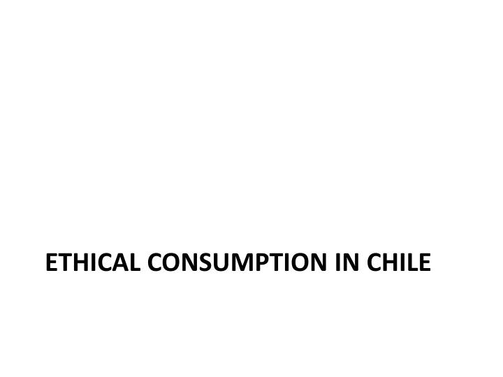 ethical consumption in chile n.