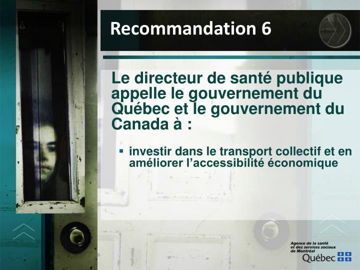 Le directeur de santé publique appelle le gouvernement du Québec et le gouvernement du Canada à :