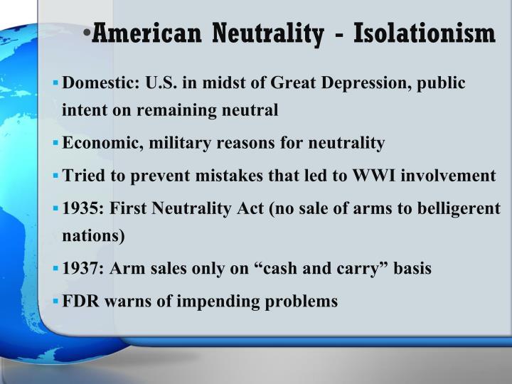 American Neutrality - Isolationism