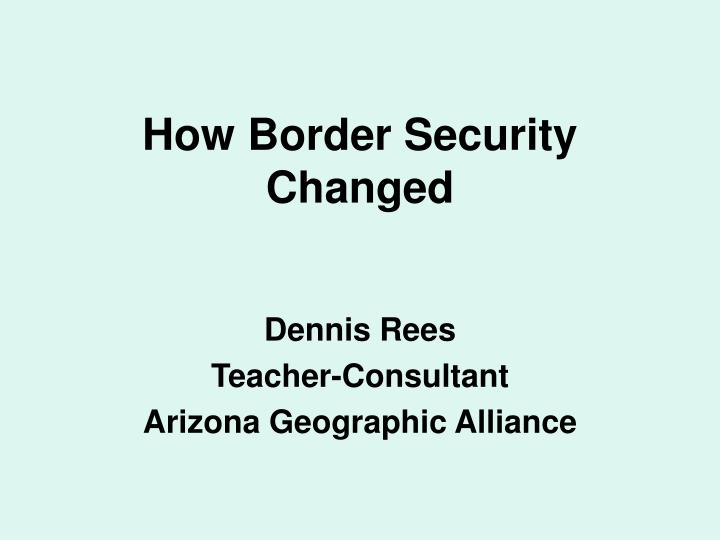 how border security changed n.