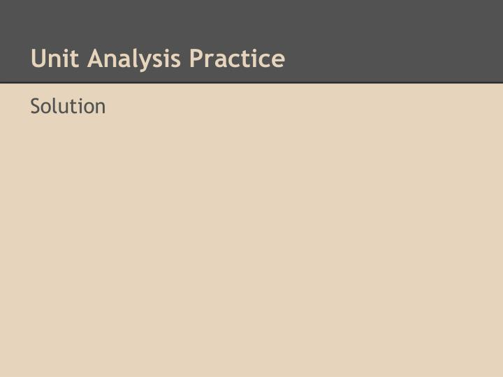 Unit Analysis Practice