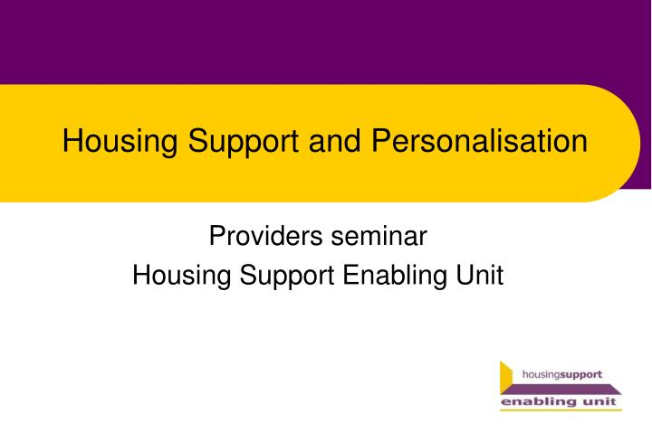 housing support and personalisation n.