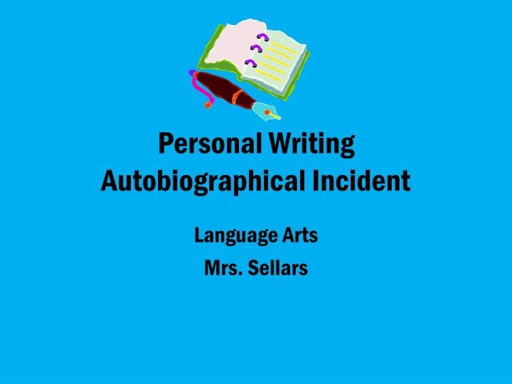 personal writing autobiographical incident n.