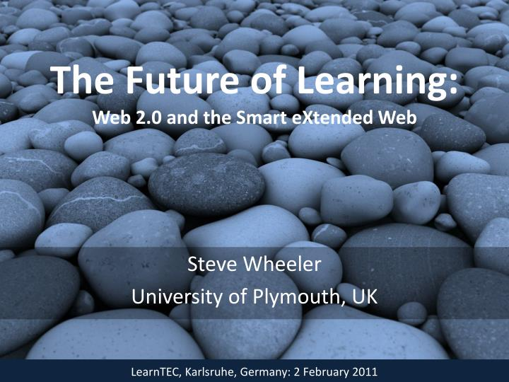 the future of learning web 2 0 and the smart extended web n.