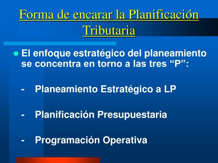 Forma de encarar la Planificación Tributaria