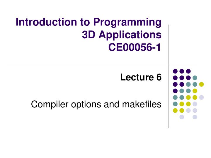 introduction to programming 3d applications ce00056 1 n.