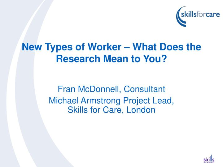 new types of worker what does the research mean to you n.
