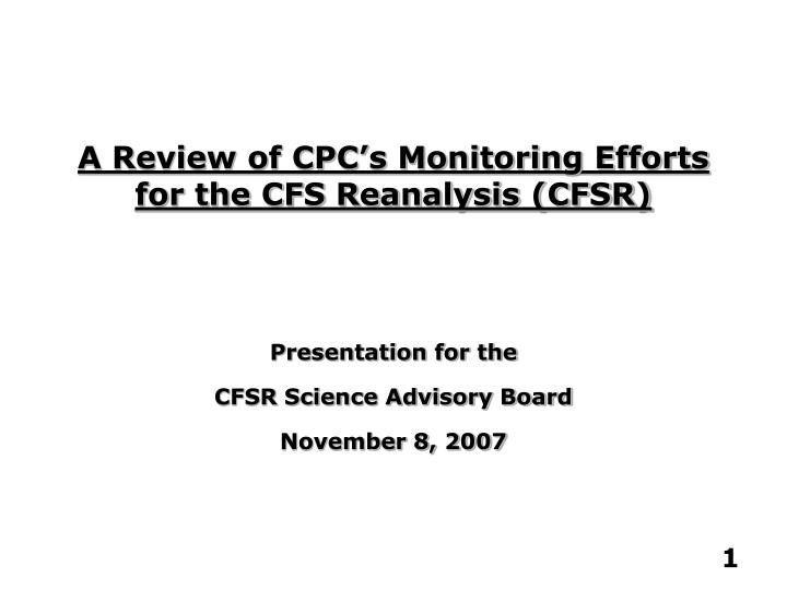 a review of cpc s monitoring efforts for the cfs reanalysis cfsr n.
