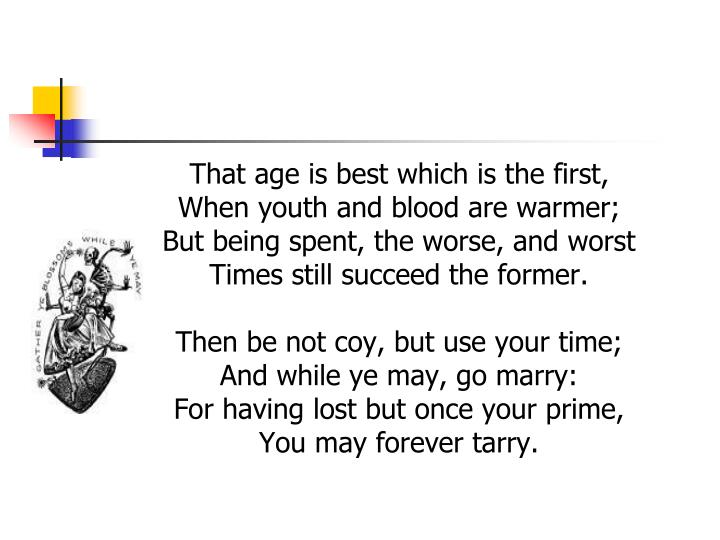 That age is best which is the first,