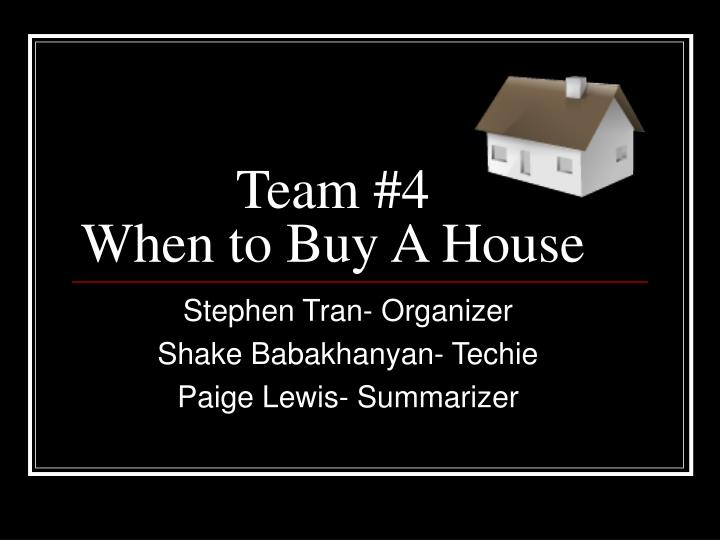 team 4 when to buy a house n.
