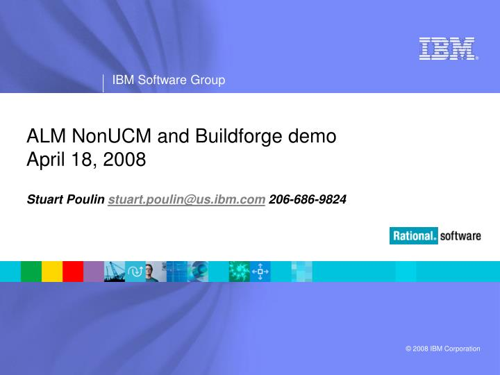 alm nonucm and buildforge demo april 18 2008 n.
