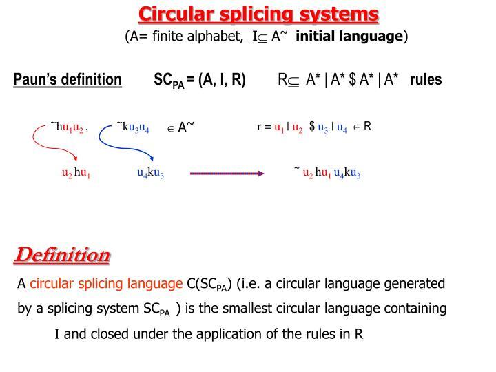 Circular splicing systems