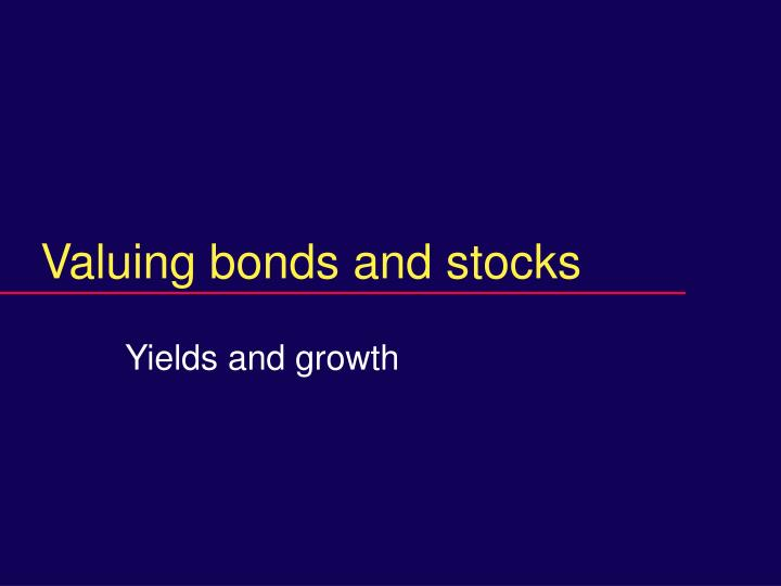valuing bonds and stocks n.