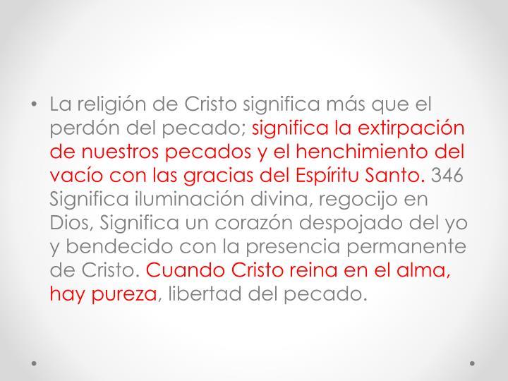La religión de Cristo significa más que el perdón del pecado;