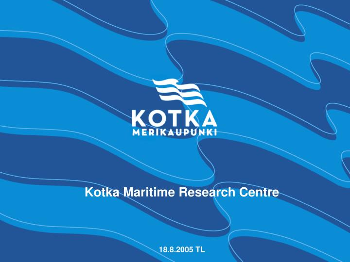 kotka maritime research centre 18 8 2005 tl n.
