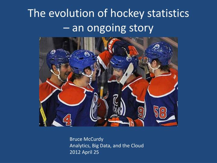 the evolution of hockey statistics an ongoing story n.