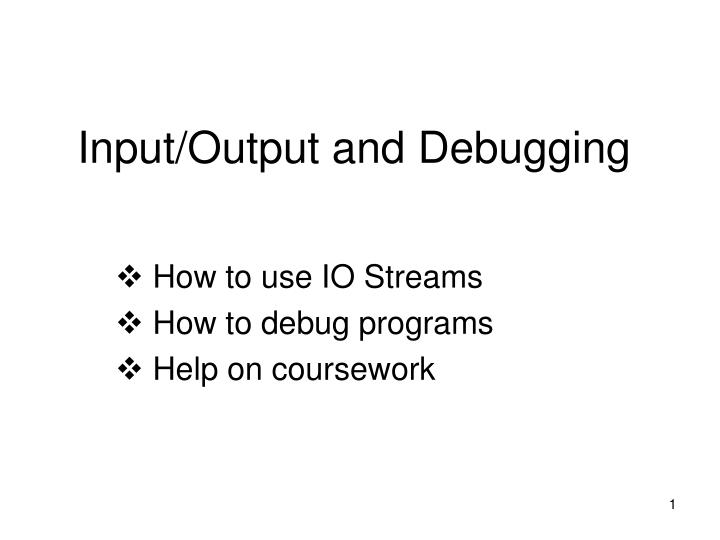 input output and debugging n.