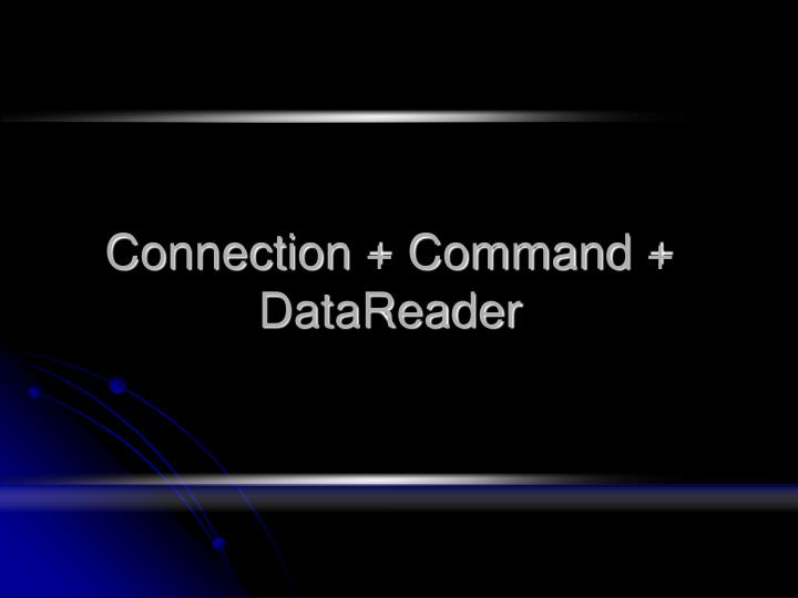 Connection command datareader