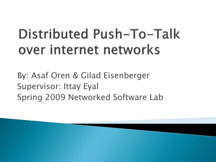 distributed push to talk over internet networks n.