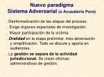 nuevo paradigma sistema adversarial o acusatorio puro