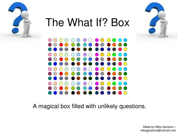 the what if box n.