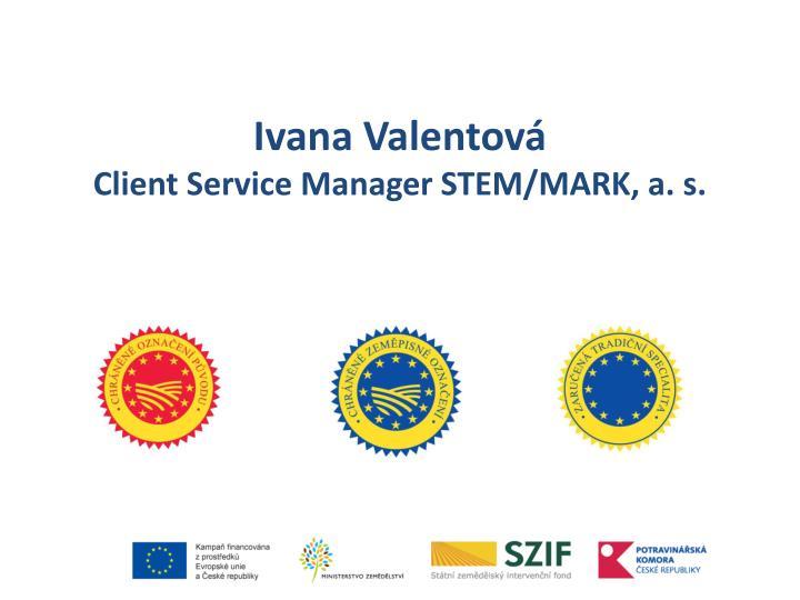 Ivana valentov client service manager stem mark a s