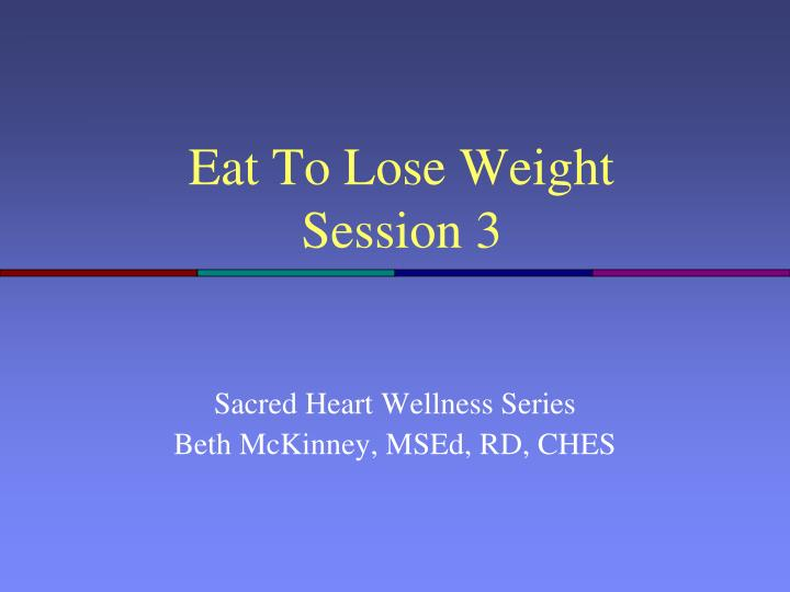 eat to lose weight session 3 n.