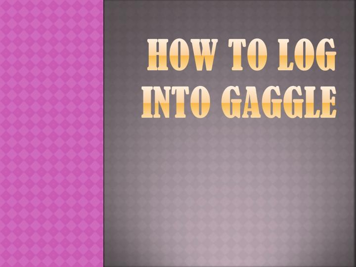 how to log into gaggle n.