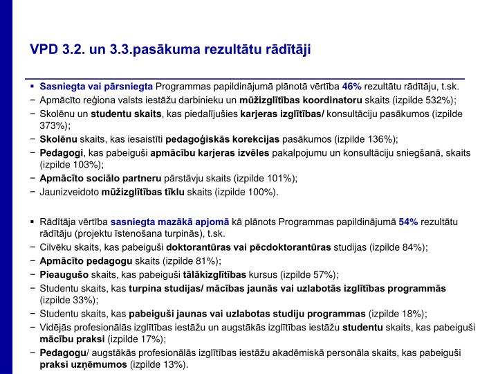 VPD 3.2. un 3.3.pasākuma rezultātu rādītāji