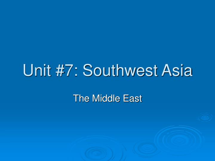 unit 7 southwest asia n.