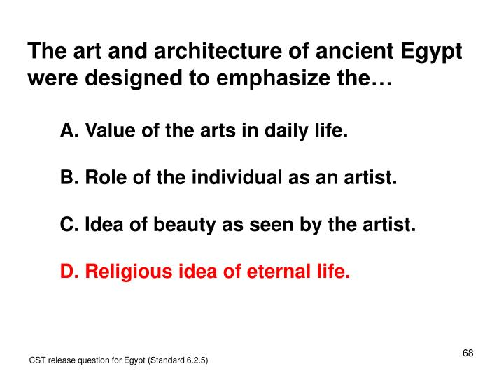 The art and architecture of ancient Egypt were designed to emphasize the…