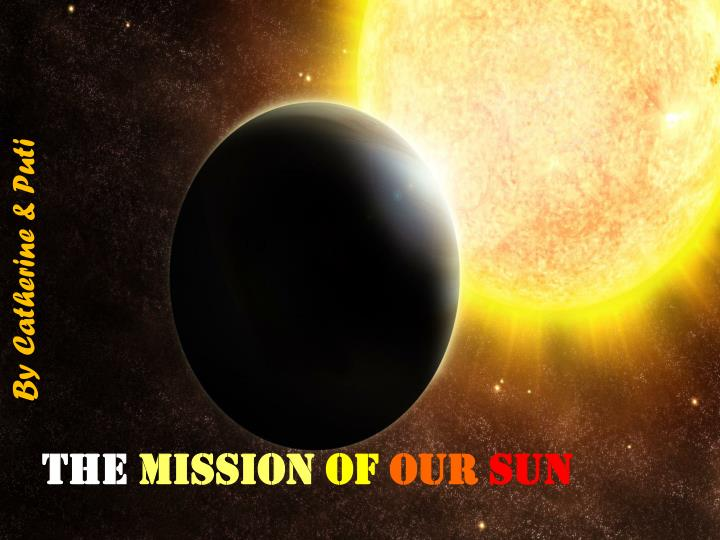 the mission of our sun n.