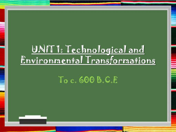 unit 1 technological and environmental transformations n.