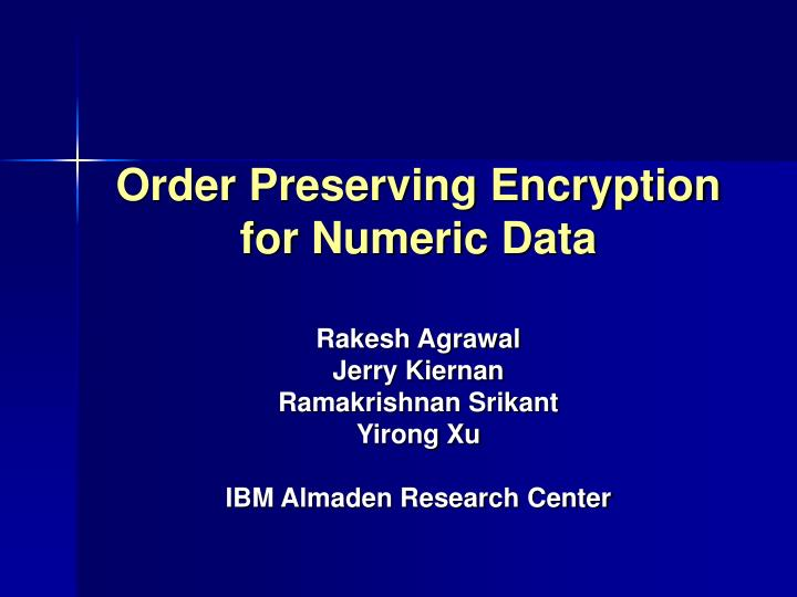 Order Preserving Encryption for Numeric Data