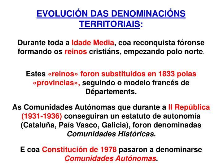 EVOLUCIÓN DAS DENOMINACIÓNS TERRITORIAIS