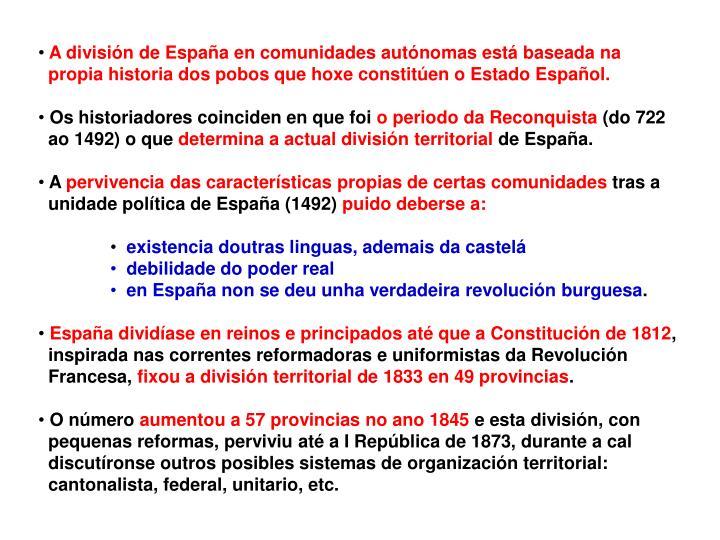 A división de España en comunidades autónomas está baseada na