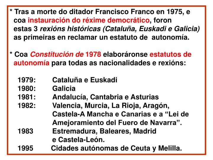 * Tras a morte do ditador Francisco Franco en 1975, e
