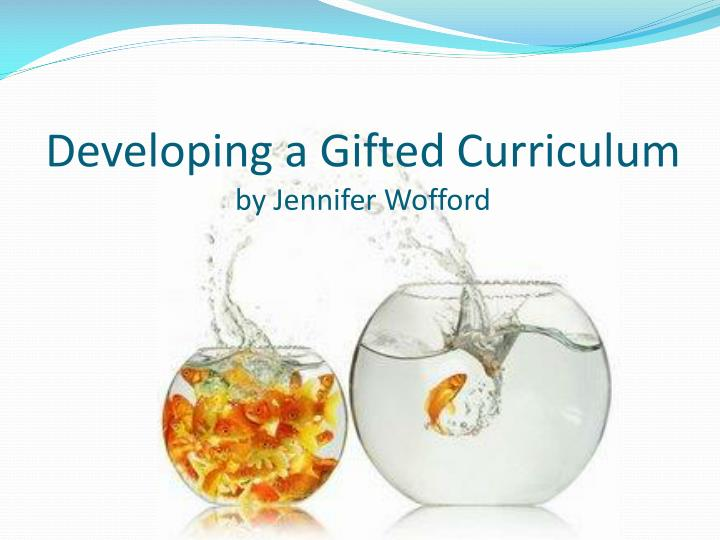 developing a gifted curriculum by jennifer wofford n.