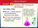 fashion 20 th century to the present3