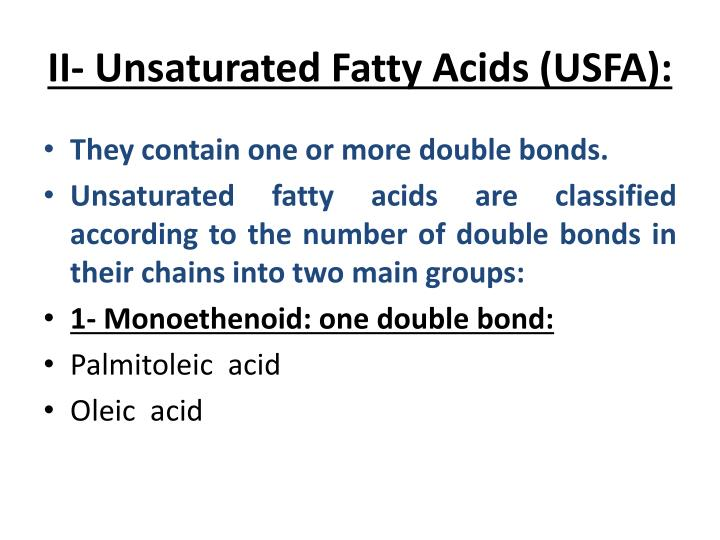 II- Unsaturated Fatty Acids (USFA):