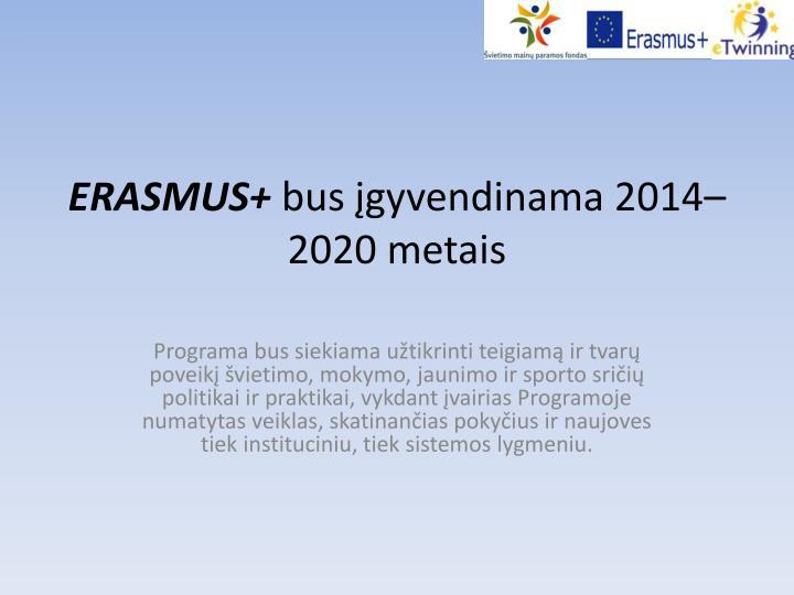 Erasmus bus gyvendinama 2014 2020 metais