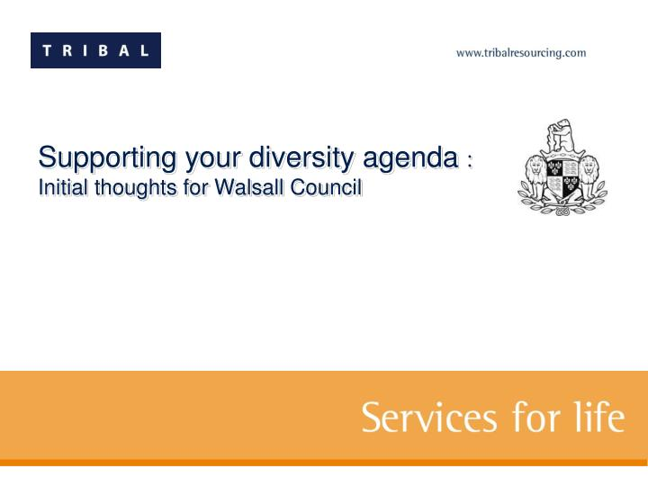 supporting your diversity agenda initial thoughts for walsall council n.