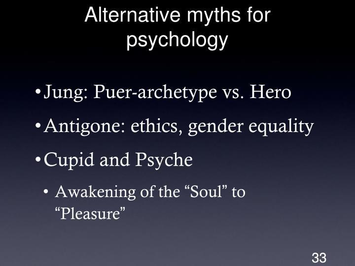 Alternative myths for psychology