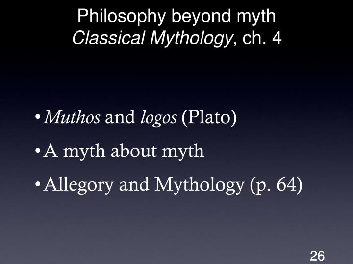 Philosophy beyond myth