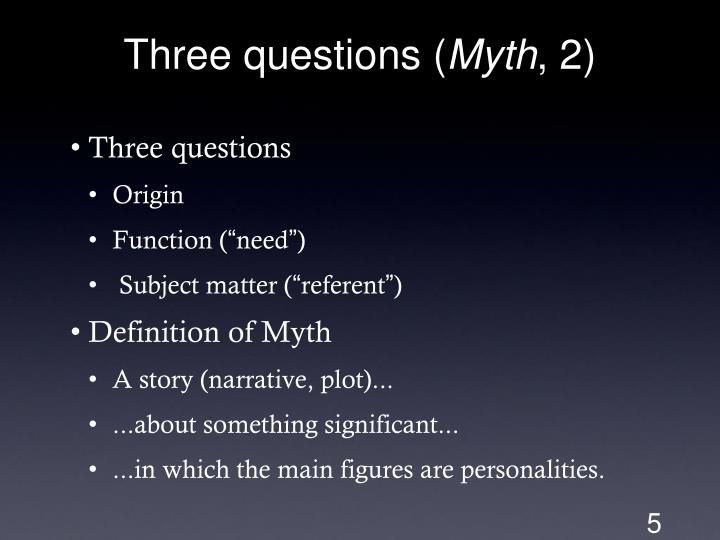 Three questions (