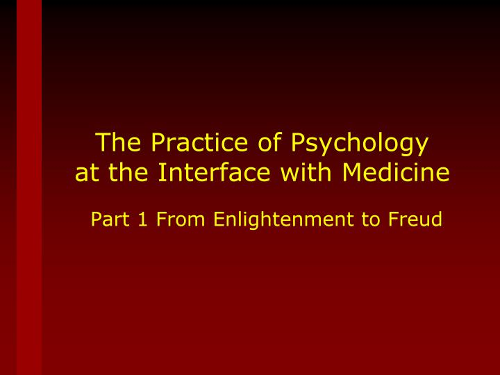 the practice of psychology at the interface with medicine n.