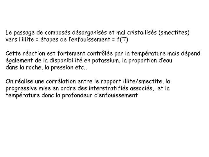 Le passage de composés désorganisés et mal cristallisés (smectites)