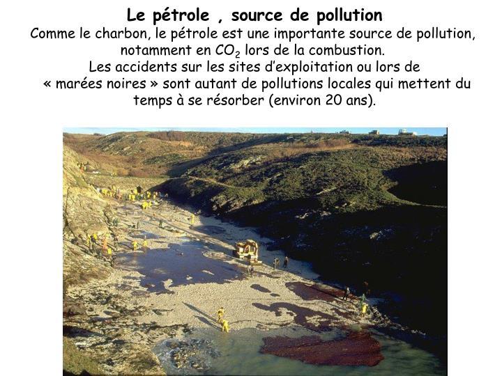 Le pétrole , source de pollution